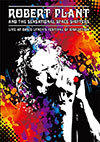 Live at David Lynch's Festival of Disruption / Robert Plant & The Sensational Space Shifters