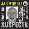 Usual Suspects / Jah Wobble & The Invaders Of The Heart