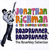 Roadrunner Beserkley Collection / Jonathan Richman Modern Lovers