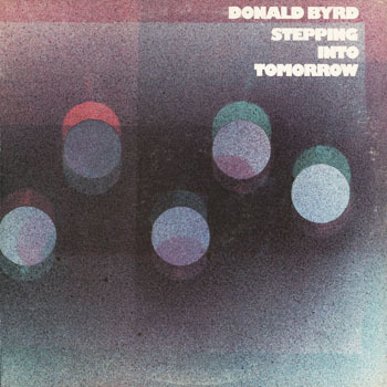 JZ_DONALD BYRD_STEPPING INTO TOMORROW _201709