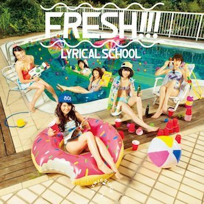 LYRICAL SCHOOL「FRESH !!!」