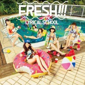LYRICAL SCHOOL「FRESH !!!」