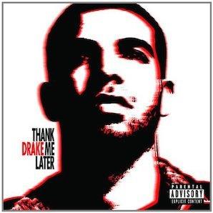 DRAKE「THANK ME LATER」