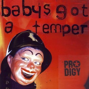 THE PRODIGY「BABYS GOT A TEMPER」