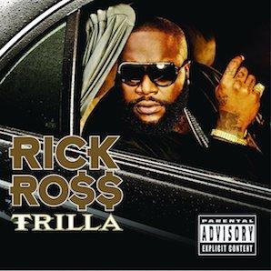 RICK ROSS「TRILLA」