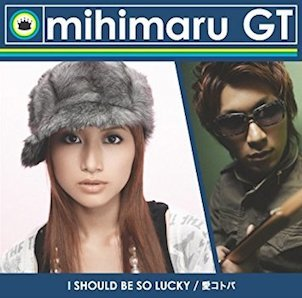 MIHIMARU GT「I SHOULD BE SO LUCKY : 愛コトバ」