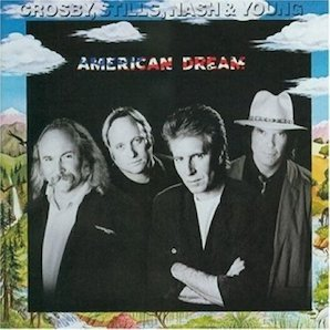 CROSBY, STILLS, NASH YOUNG「AMERICAN DREAM」1