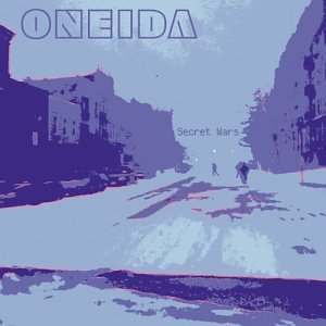 ONEIDA「SECRET WARS」