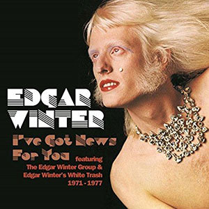 I've Got News for You / Edgar Winter