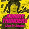 Live In Japan / Johnny Thunders