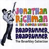 Roadrunner Beserkley Collection / Jonathan Richman Modern Lovers