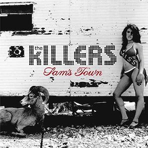 THE KILLERS「SAMS TOWN」