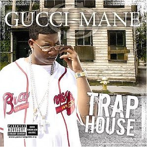 GUCCI MANE「TRAP HOUSE」
