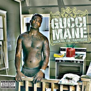 GUCCI MANE「BACK TO THE TRAP HOUSE」