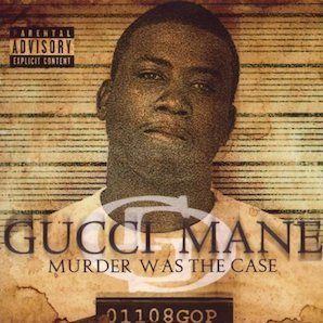 GUCCI MANE「MURDER WAS THE CASE」