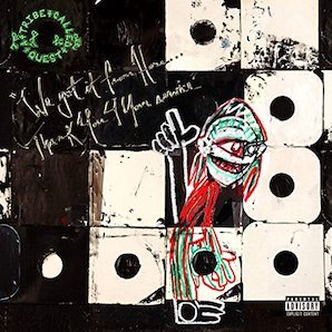 A TRIBE CALLED QUEST「WE GOT IT FROM HERE THANK YOU 4 YOUR SERVICE」