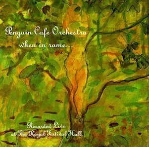 PENGUIN CAFE ORCHESTRA「WHEN IN ROME」