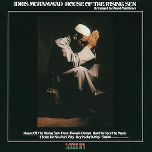 IDRIS MUHAMMAD「HOUSE OF THE RISING SUN」
