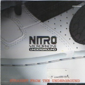 NITRO MICROPHONE UNDERGROUND「STRAIGHT FROM THE UNDERGROND」