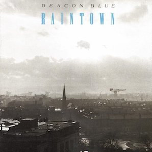 DEACON BLUE「RAINTOWN」